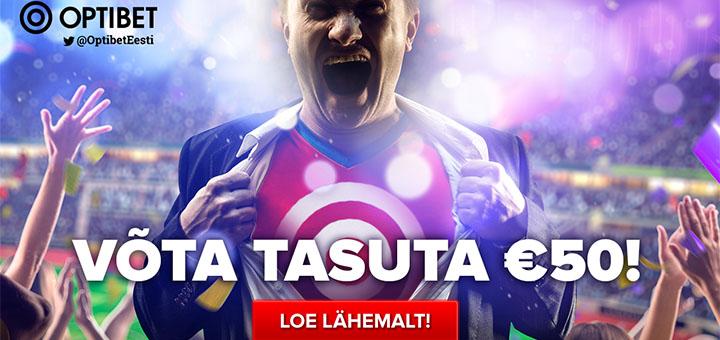 KUUM PAKKUMINE: Optibet Eesti annab registreerumisel TASUTA €50